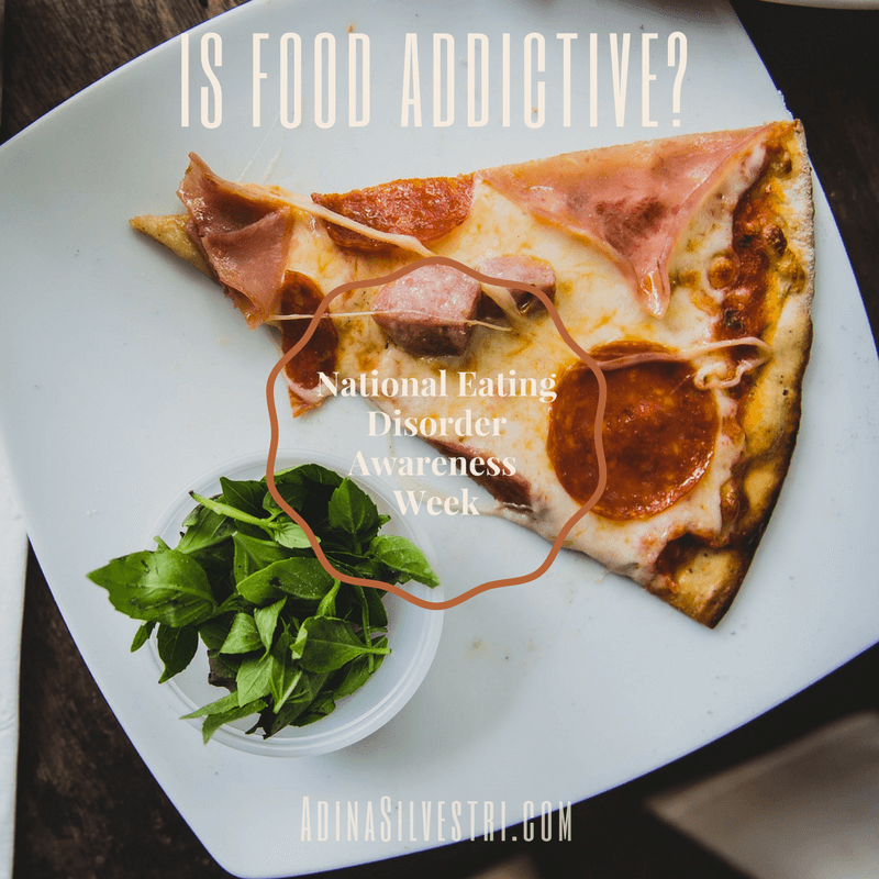 Is food addictive - national eating disorder awareness week