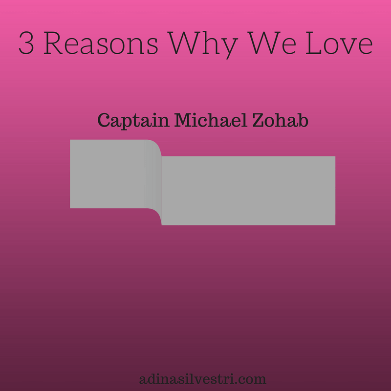 adinasilvestri.com 3 Reasons Why We Love Captain Michael Zohab Blog