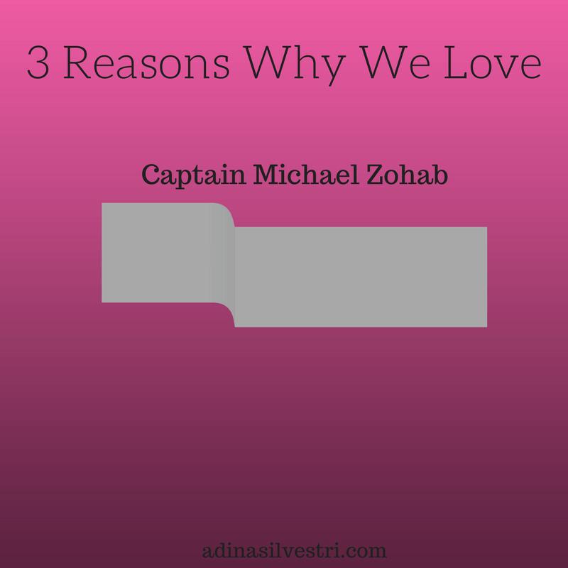adinasilvestri.com 3 Reasons Why We Love Captain Michael Zohab Blog