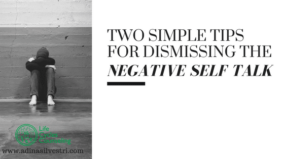 Two Simple Tips for Dismissing the Negative Self Talk