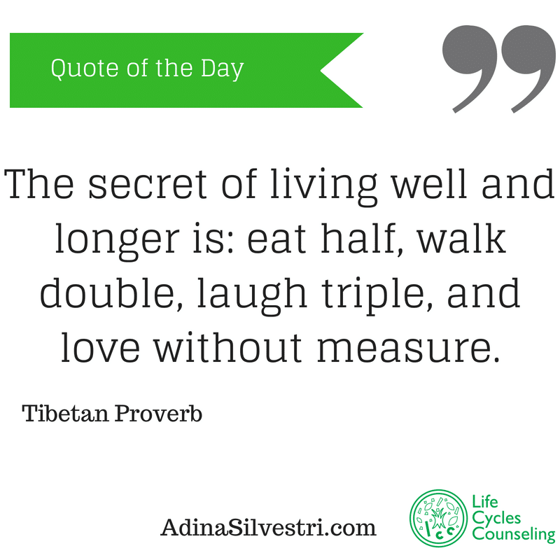 quote of the day: The secret of living.