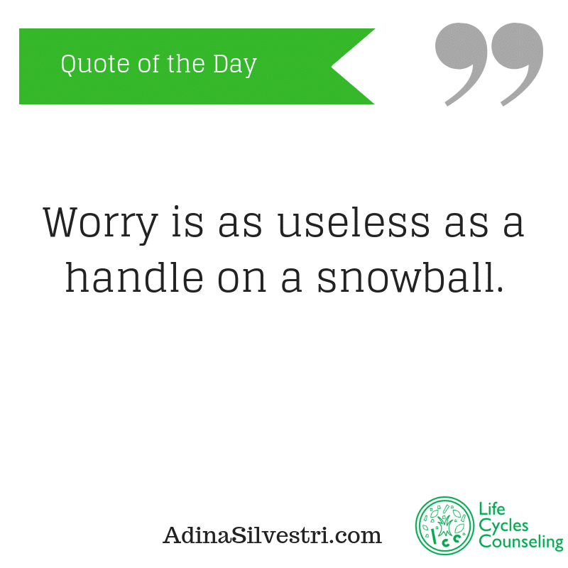adinasilvestri.com quote of the day worry