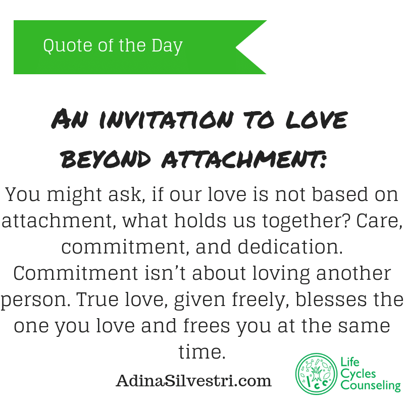 adinasilvestri.com quote of the day love beyond attachment
