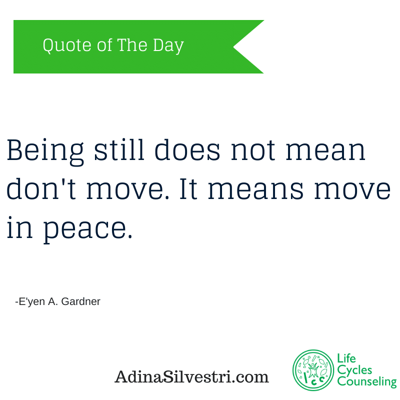 adinasilvestri.com quote of the day being still