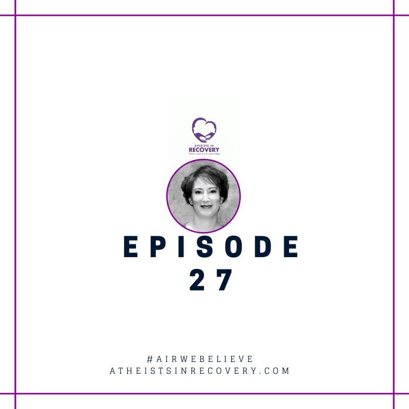 atheistsinrecovery.com podcast episode 27