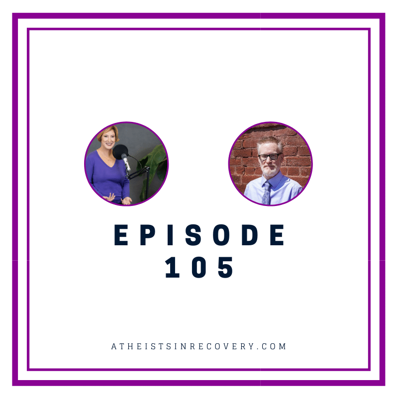 atheists in recovery podcast Episode 105